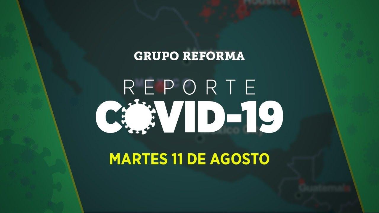Reporte Covid-19 | Martes 11  de agosto