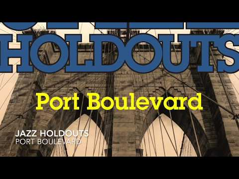 PORT BOULEVARD - JAZZ HOLDOUTS - OFFICIAL VIDEO
