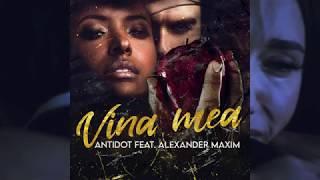 Descarca Antidot Alexander Maxim - Vina Mea (Original Radio Edit)