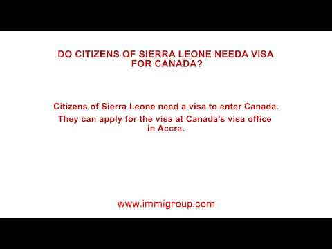Do citizens of Sierra Leone need a visa for Canada?
