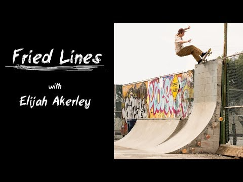 Fried Lines with Elijah Akerley