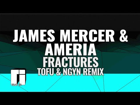 James Mercy & Ameria – Fractures (tofû & Ngyn Remix)