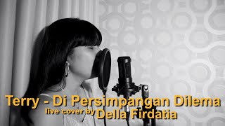 Download Mp3 Terry - Di Persimpangan Dilema   Della Firdatia Cover