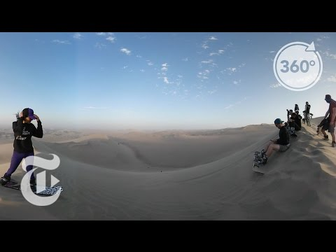 Sandboarding in Peru | 360 VR Video | The New York Times
