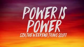 SZA, The Weeknd, Travis Scott - Power Is Power _Offical Lyrics