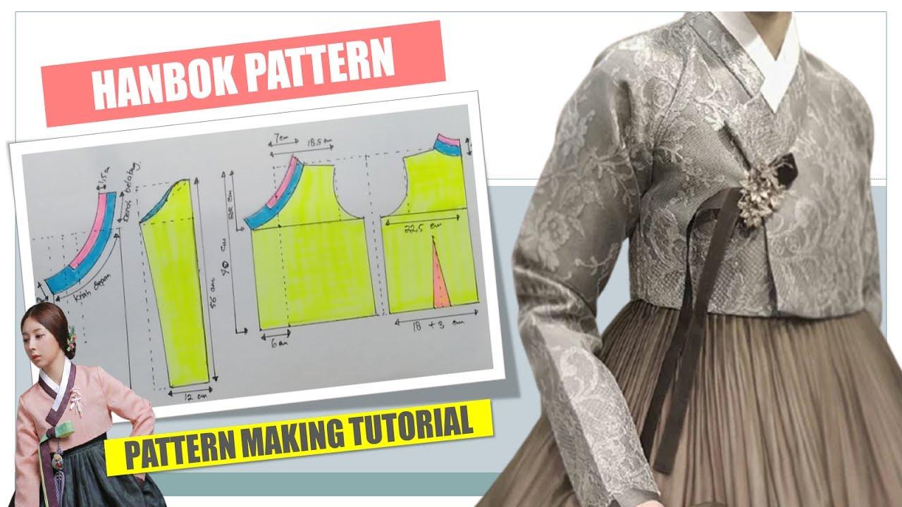 SEWING PATTERN HANBOK KOREA ~ PATTERN MAKING TUTORIAL