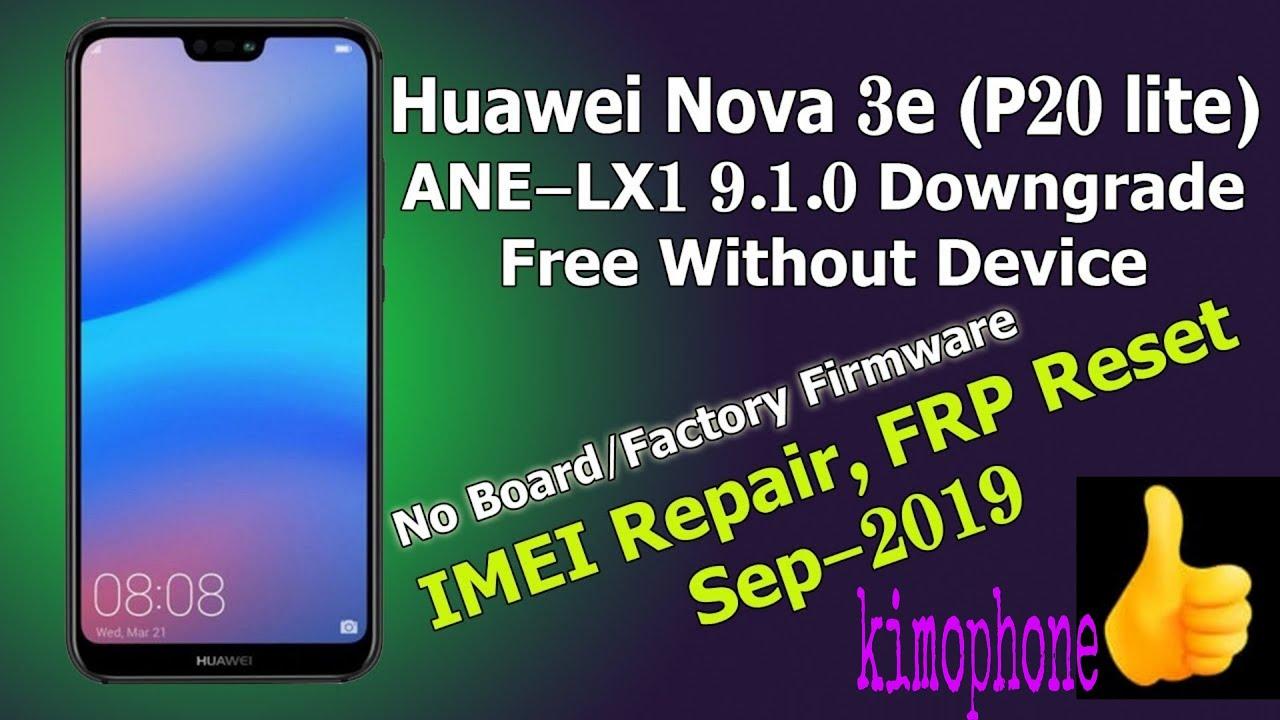 Huawei P20 LITE (Nova 3e) ANE-LX1 9.1.0 Downgrade, IMEI Repair, And FRP Reset