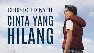 Christo Ed Napit - Cinta yang hilang