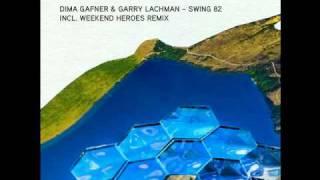 Dima Gafner & Garry Lachman -- Swing 82 (Weekend Heroes Remix) - Cut Version
