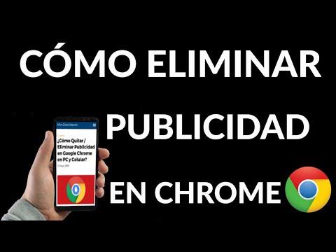 Cómo Eliminar Publicidad en Google Chrome
