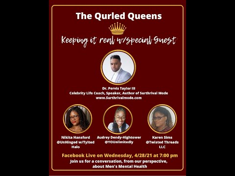 Qurled Queens talking about Men's Mental Health with Dr. Pervis Taylor III