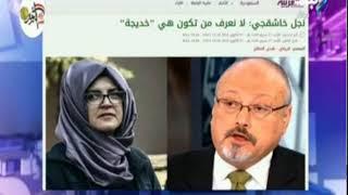 على مسئوليتى - موسى: الرواية السعودية بشأن أزمة جمال خاشقجي صادقة وقطر وتركيا تحاولان توريط الرياض