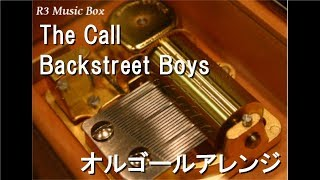 The Call/Backstreet Boys【オルゴール】