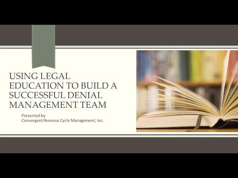 Educational Workshop: Using Legal Education to Build a Successful Denial Management Team