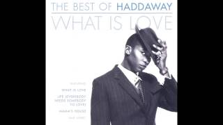 Haddaway ‎- The Best Of: What Is Love (Full Album)