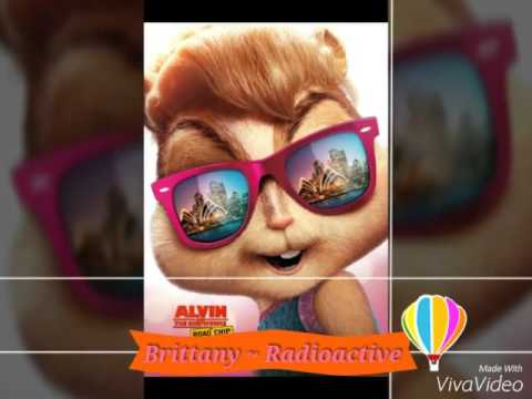 Radioactive ~ The chipettes [ Brittany ]