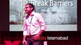 Lets Break barriers   Umair Jaliawala   TEDxIslamabad