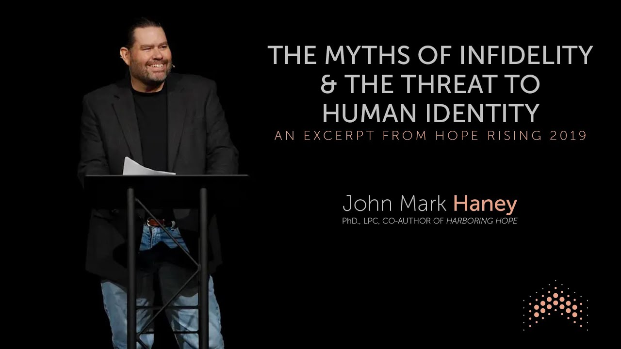 The Myths of Infidelity & the Threat to Human Identity: An Excerpt from Hope Rising 2019