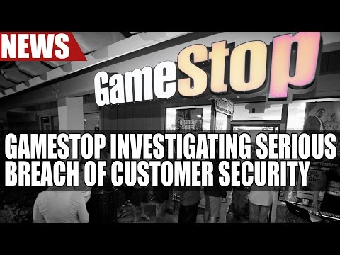 GameStop Investigating Serious Breach of Customer Security