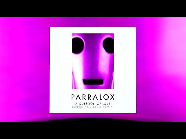 Parralox - A Question of Love (Speak and Spell Remix)
