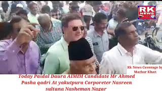 Rk News Today Paidal Daura AIMIM Candidate Yakutpura  Mr Ahmed Pasha qadri & Corporeter Nasreen sult