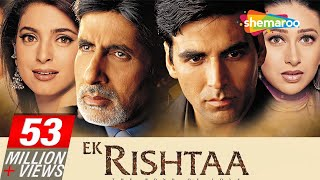 Ek Rishtaa -The Bond Of Love (HD) | Akshay Kumar | Amitabh Bachchan | Superhit Movie