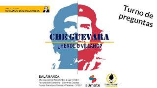 Turno de preguntas - Che Guevara, ¿héroe o villano?