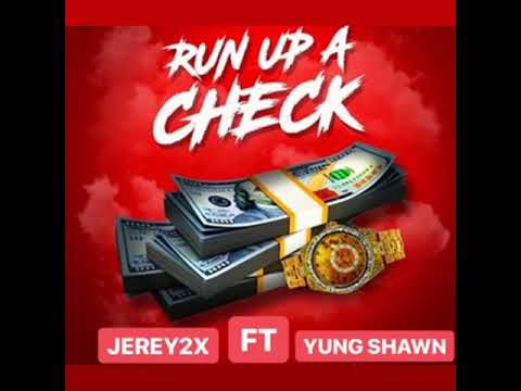 RUN UP A CHECK JERRY2X FT YUNG SHAWN