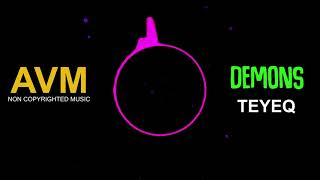 Teyeq - Demons Mp3 Juice Mp3 Free Download Songs Free Music Copyright free Free Songs [AVM Music]