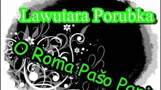 Download RomaneGila - Lavutara Porubka - O Roma Pašo Pani Mp3