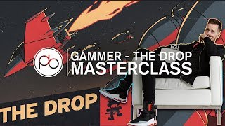 Gammer - The Drop | Masterclass