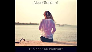 It Can't Be Perfect - Alex Giordani (Official Video)