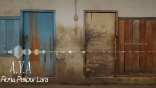Video A.Y.A - Rona Pelipur Lara download MP3, 3GP, MP4, WEBM, AVI, FLV Agustus 2018
