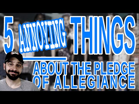 5 Annoying Things About the Pledge of Allegiance