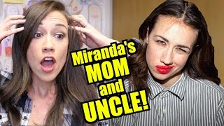 REVEALING MIRANDA'S MOM AND UNCLE!