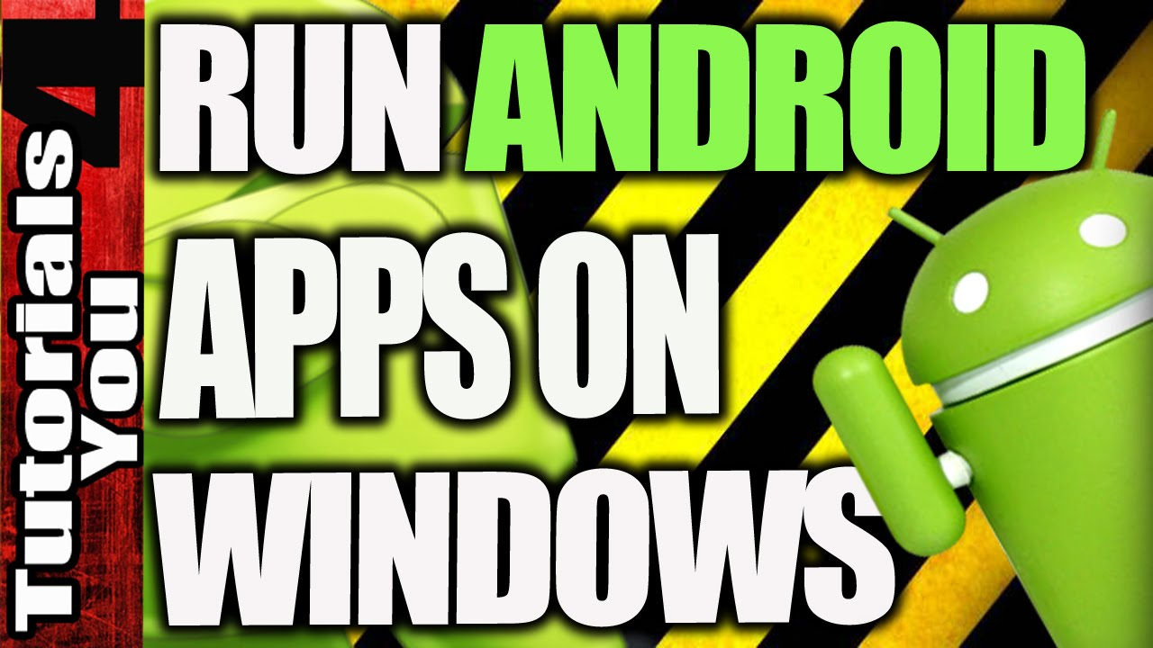 Run android app on pc windows 7 without bluestacks