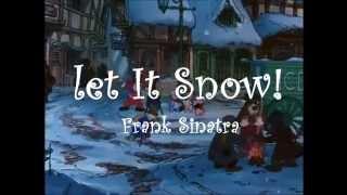 let it snow by Frank Sinatra