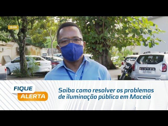 Saiba como resolver os problemas de iluminação pública em Maceió