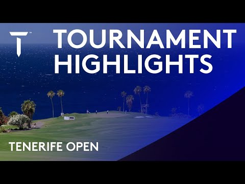 2021 Tenerife Open | Extended Highlights