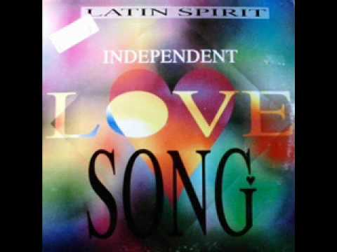 Latin Spirit - Independent Love Song