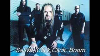 Saliva- Click, Click, Boom