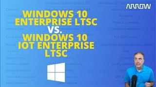 Let's Compare Windows 10 Enterprise LTSC Vs Window 10 \