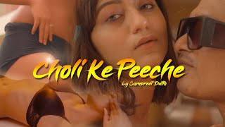 Choli Ke Peeche Kya Hai (Sampreet Dutta) Mp3 Song Download