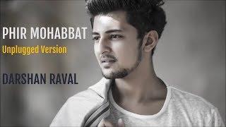 Phir Mohabbat | Darshan Raval | India's Raw Star | Traveller Pratyanik