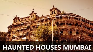 TOP 10 HAUNTED HOUSES IN MUMBAI