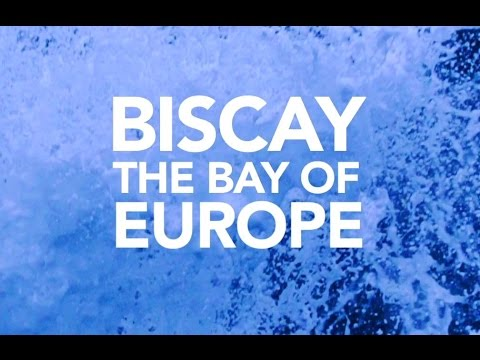 BISCAY THE BAY OF EUROPE