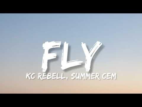 KC REBELL & SUMMER CEM - FLY (Lyrics)