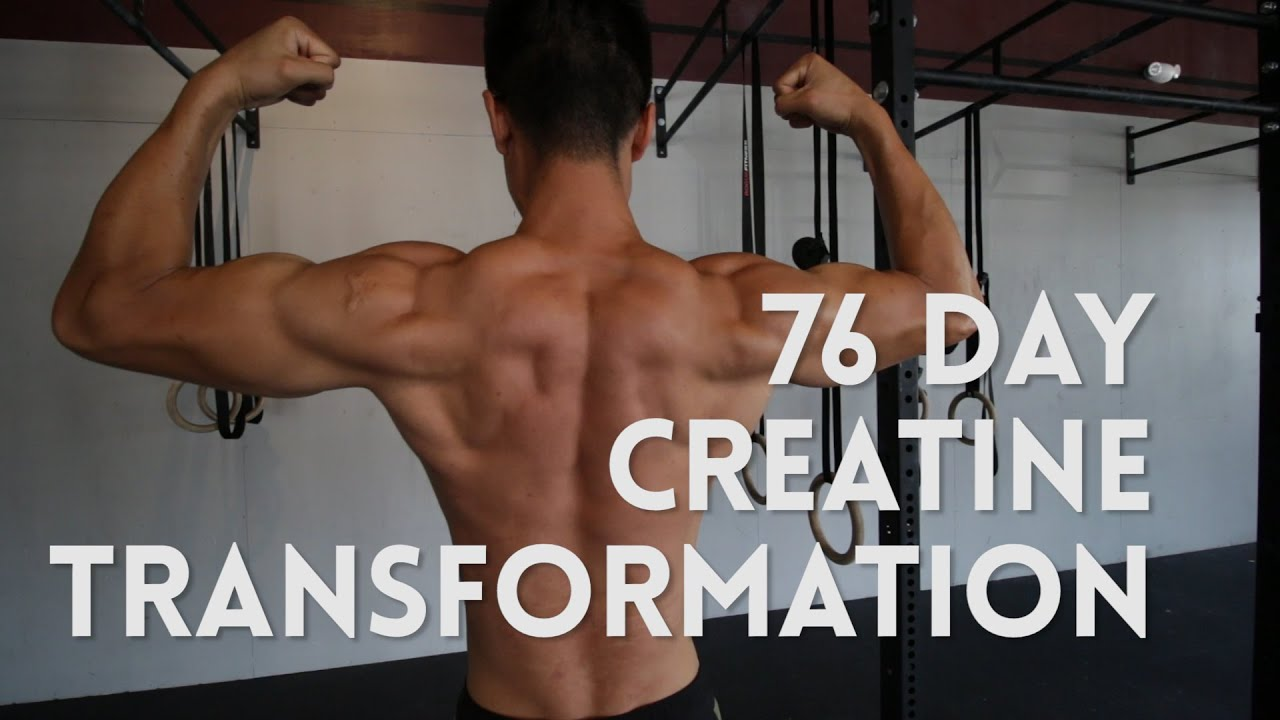 76 Day Creatine Transformation Before/After - YouTube