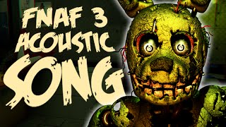 FNAF 3 Song - Salvaged (Acoustic) - NateWantsToBattle【Five Nights at Freddy
