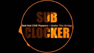 Red Hot Chili Peppers - Under The Bridge (Bassboosted)